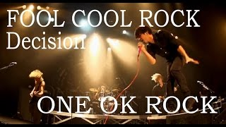 【MAD FOOLCOOLROCK】 DECISION ONE OK ROCK new アルバム 35xxxv full film 映画 フル 高画質PV