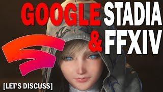 FFXIV and Google Stadia Better Together? | Let's Discuss | Technology Break