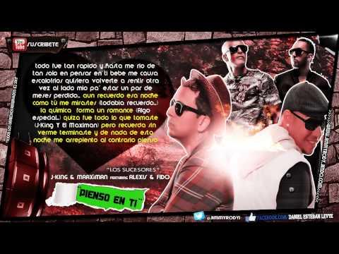 Pienso En Ti - J King Y Maximan Ft. Alexis Y Fido (Video Con Letra) (Original) Reggaeton 2013