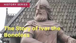 The Story of Ivar the Boneless