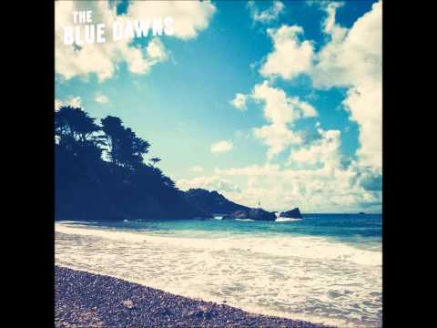The Blue Dawns - He Goes