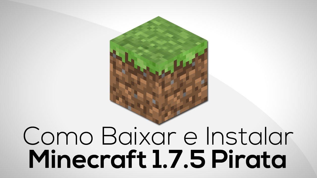 Como baixar e instalar minecraft 1 7 5 pirata youtube