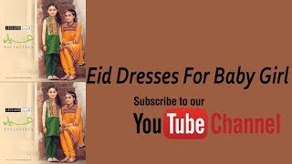 Eid dresses for Baby Girls Cooming Soon Eid 2019 || Latest Dress Designs