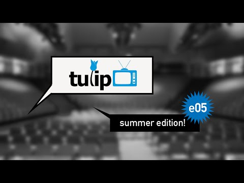 TulipTV | summer edition 2014 | e05