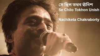 Se Chilo Tokhon Unish || Nachiketa's Best Live Concert
