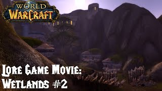 Lore Game Movie: Wetlands #2 [World of Warcraft Vanilla/1.12.1]