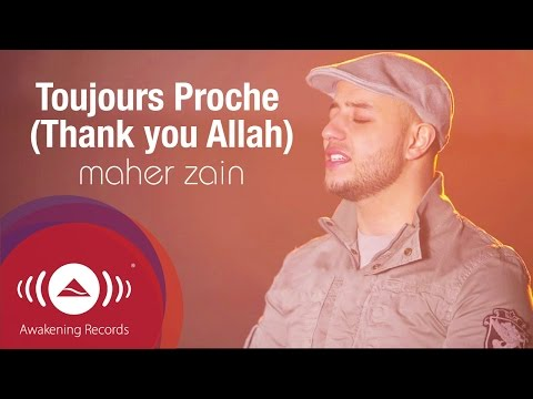 Maher Zain - Toujours Proche | Official Lyric Video