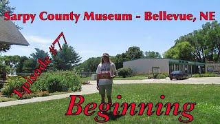 _Sarpy County Museum - Bellevue, NE_ Episode 77 (Beginning)