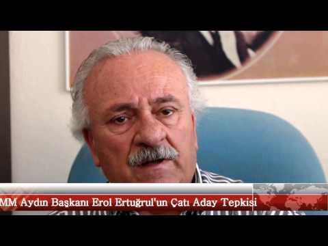 MM Aydın Başkanı Erol Ertuğrul'un Çatı Aday Tepkisi