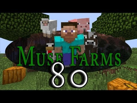 Muse Farms! (Ep 80)
