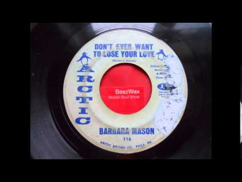 barbara mason - don't ever want to lose your love