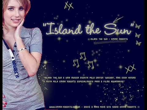 Island the Sun - Emma Roberts (Aquamarine Soundtrack)