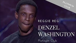 Reggie Reg - Denzel Washington - Bad Boys Of Comedy""