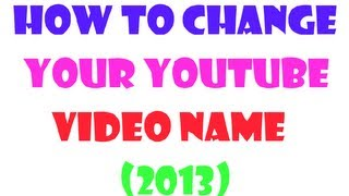 How to change your Youtube video name
