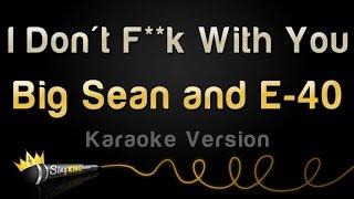 download lagu Big Sean And E-40 - I Don't F**k With gratis