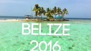 BELIZE 2016 (VLOG)