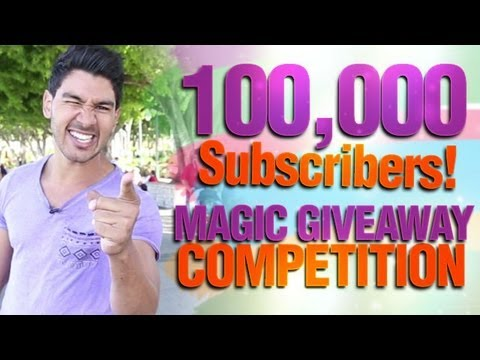 100,000 Subscribers! Magic Giveaway Competition!