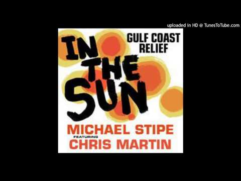 In the Sun - Michael Stipe feat Chris Martin coldplay