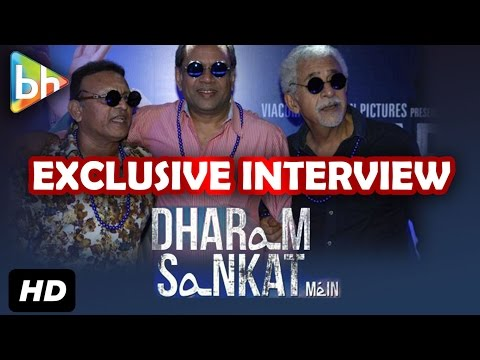 Exclusive: Naseeruddin Shah   Annu Kapoor   Paresh Rawal Exclusive Interview On 'Dharam Sankat Mein'