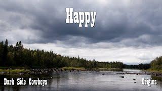 Watch Dark Side Cowboys Happy video