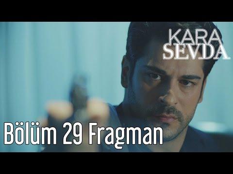 Kara Sevda 29. Bölüm Fragman