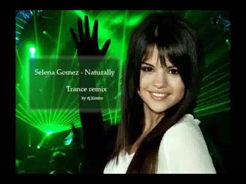 Selena Gomez Naturally Remix on Selena Gomez   Naturally  Trance Remix   Hq   06 11
