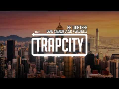 Vanic feat. Major Lazer & WildBelle - Be Together