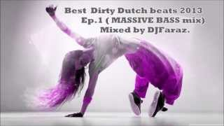 ★TOP 50★BEST DIRTY DUTCH OF 2013 [EP.1] (MASSIVE BASS MIX)★