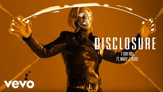 Disclosure F For You Ft Mary J Blige Official Audio