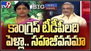 Big News Big Debate : కాంగ్రెస్ టీడీపీలది పెళ్లా ...సహజీవనమా