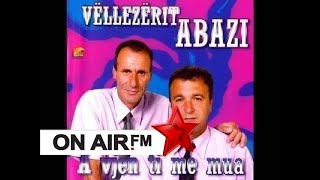 Vellezerit Abazi - Pse prej meje nuk largohesh