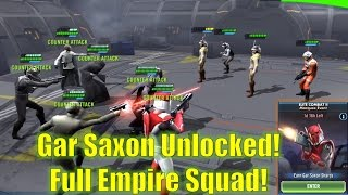 Star Wars Galaxy of Heroes: Gar Saxon Unlocked w/ Full Empire Squad!!