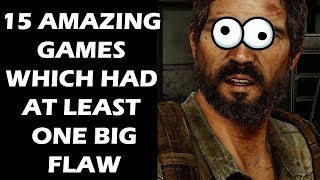 15 Amazing Video Games Which Had At Least One Pretty Big, Glaring Flaw