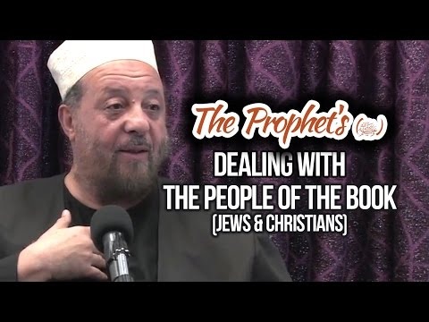 The Prophet's (ﷺ) Dealing with the People of the Book Dr. Abdullah Hakim Quick