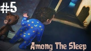 Among The Sleep. Прохождение. Часть 5 (Мама! Мама! Конец)