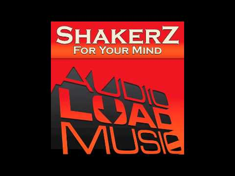 Shakerz - For Your Mind (Audioload Music)