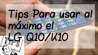 Tips Lg Q10/K10 |New Android