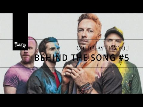 Coldplay, Fix You - Behind The Song #5