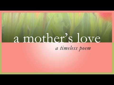 A Mother's Love - A Timeless Poem For Mom