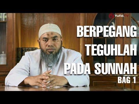 Serial Wasiat Nabi (03): Berpegang Teguh Pada Sunnah Nabi Bag 1 - Ustadz Afifi Abdul Wadud