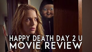 Happy Death Day 2 U (2019) Movie Review