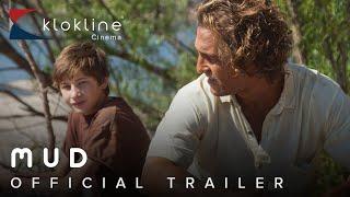 2012 Mud Official Trailer 1 HD Lionsgate