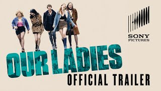 Our Ladies - Official Trailer - At Cinemas April 24