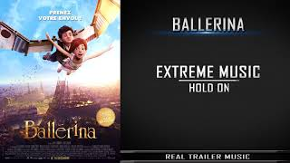 Leap Ballerina German Trailer Music   Extreme Music   Hold On