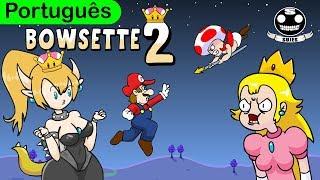 Bowsette  2 - Paródia [Português]