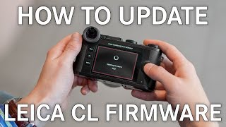 How to Update Firmware on the Leica CL
