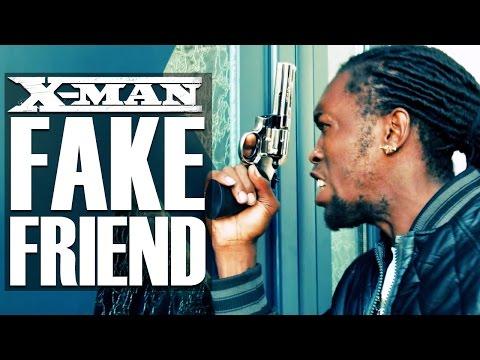 X-MAN - Fake Friend (Non-Censuré)