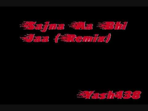 Sajna Aa Bhi Jaa Remix (DJ Ashwin)