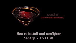 How to install and configure XenApp 7.15 LTSR