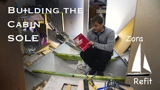 Building the Cabin Sole - DIY Yacht Build - Ep 21